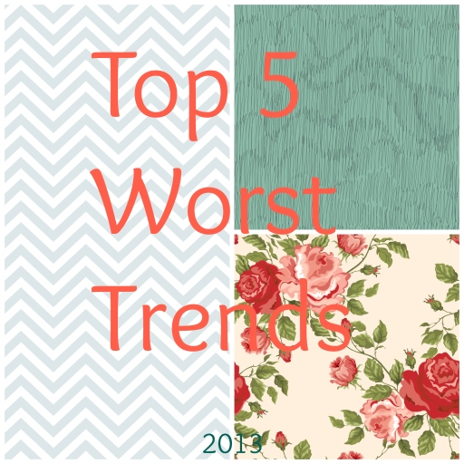 The worst trends of 2013